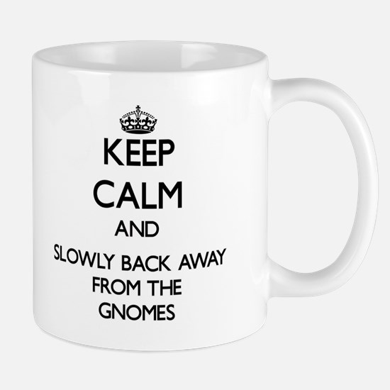 Keep calm and slowly back away from Gnomes Mugs