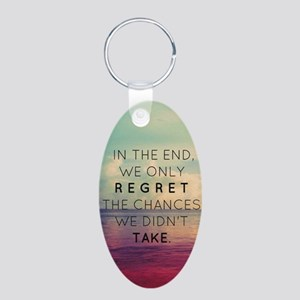 Inspirational Quote  Aluminum Oval Keychain