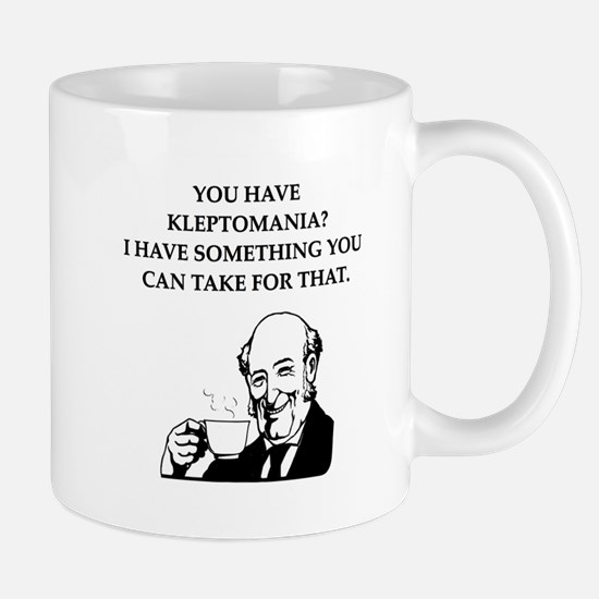 kleptomaniac Mugs
