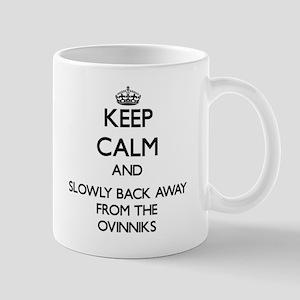 Keep calm and slowly back away from Ovinniks Mugs