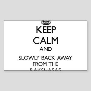 Keep calm and slowly back away from Rakshasas Stic