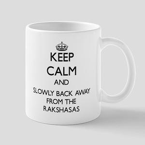 Keep calm and slowly back away from Rakshasas Mugs