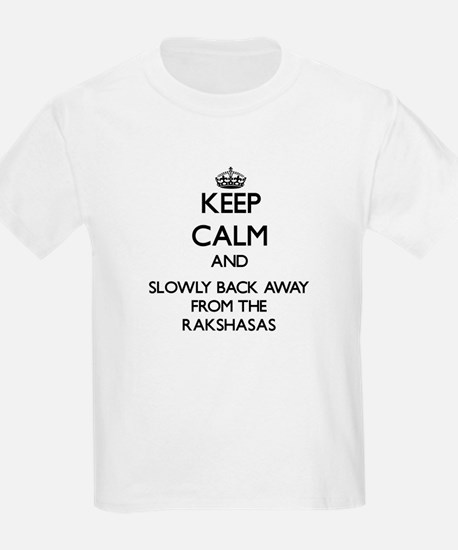 Keep calm and slowly back away from Rakshasas T-Sh