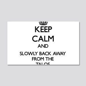 Keep calm and slowly back away from Talos Wall Dec