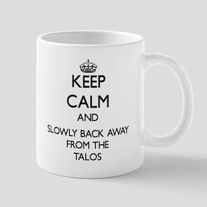 Keep calm and slowly back away from Talos Mugs