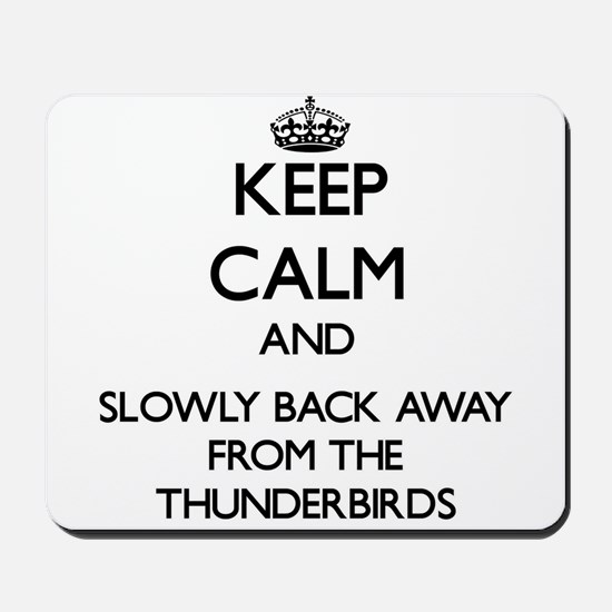 Keep calm and slowly back away from Thunderbirds M