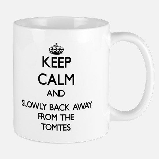 Keep calm and slowly back away from Tomtes Mugs