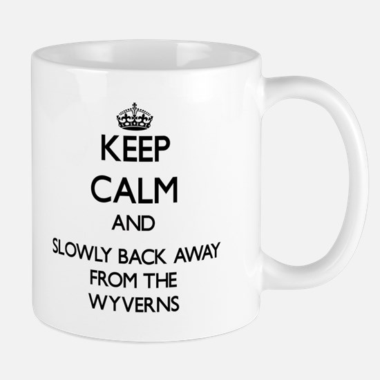 Keep calm and slowly back away from Wyverns Mugs