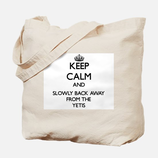 Keep calm and slowly back away from Yetis Tote Bag