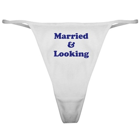 Married & Looking Classic Thong
