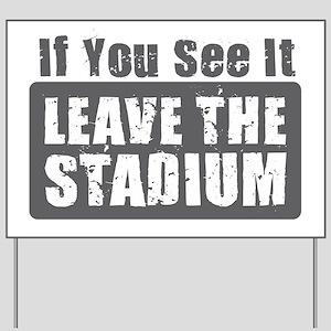 Leave the Stadium Yard Sign