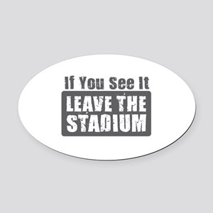 Leave the Stadium Oval Car Magnet