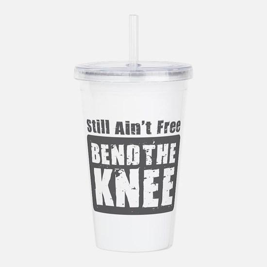 Bend the Knee Acrylic Double-wall Tumbler