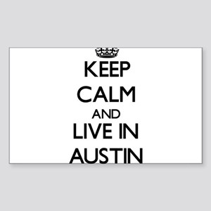 Keep Calm and live in Austin Sticker