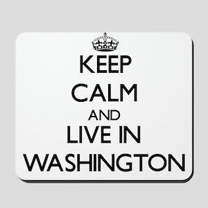 Keep Calm and live in Washington Mousepad