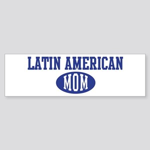 Latin American mom Bumper Sticker