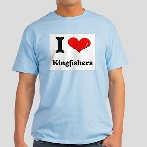 I love kingfishers Light T-Shirt