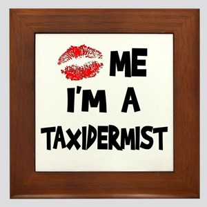 Kiss Me I'm A Taxidermist Framed Tile