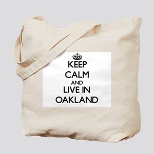 Keep Calm and live in Oakland Tote Bag
