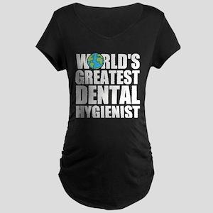 World's Greatest Dental Hygienist Maternity T-