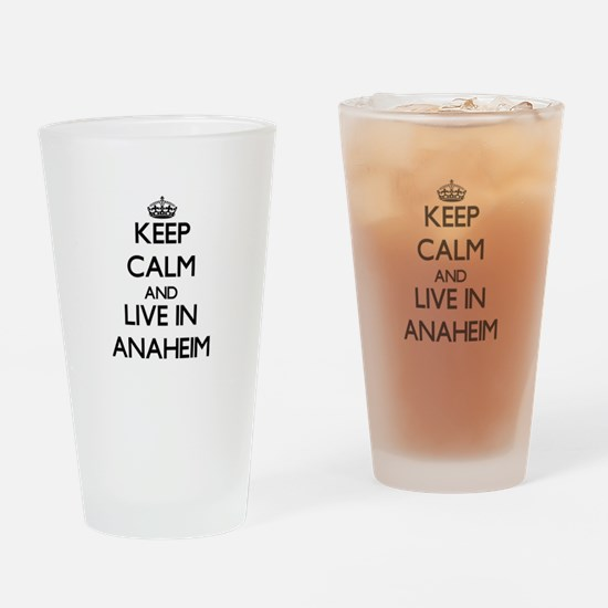 Keep Calm and live in Anaheim Drinking Glass