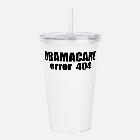 ObamaCare error404 Acrylic Double-wall Tumbler