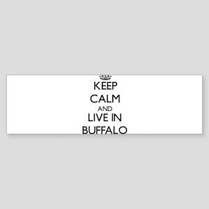 Keep Calm and live in Buffalo Bumper Sticker