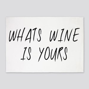 WHATS WINE IS YOURS 001 5'x7'Area Rug