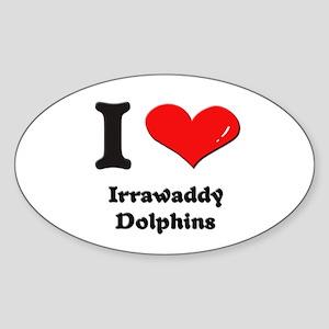 I love irrawaddy dolphins Oval Sticker