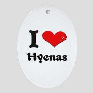 I love hyenas  Oval Ornament