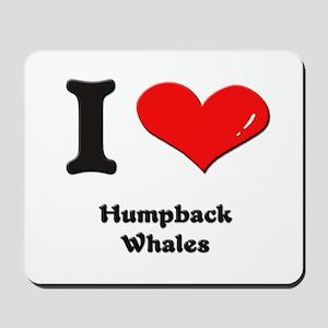 I love humpback whales  Mousepad