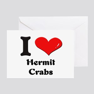 I love hermit crabs  Greeting Cards (Pk of 10)
