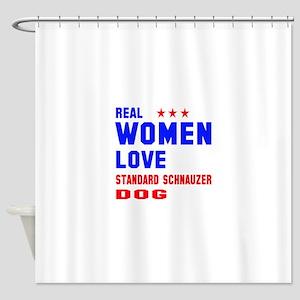 Real Women Love Standard Schnauzer Shower Curtain