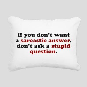 sarcastic answer stupid question Rectangular Canva