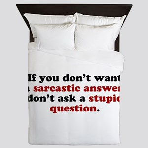 sarcastic answer stupid question Queen Duvet