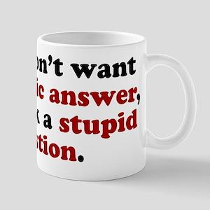sarcastic answer stupid question Mugs