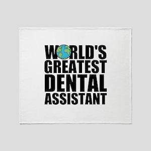 World's Greatest Dental Assistant Throw Blanke