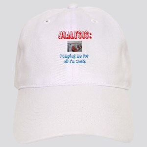 Dialysis: Pumping me for all Im worth Baseball Cap