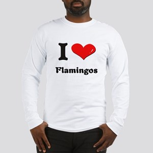 I love flamingos Long Sleeve T-Shirt