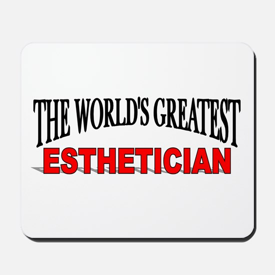 """The World's Greatest Esthetician"" Mousepad"
