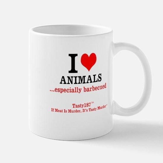 I Love Animals...esp. Barbecued Mugs