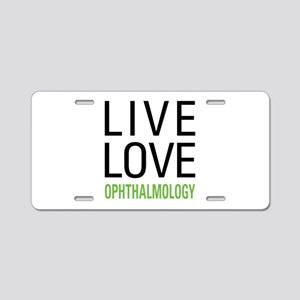 Live Love Ophthalmology Aluminum License Plate