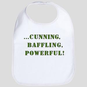 Cunning,baffling,powerful! Bib