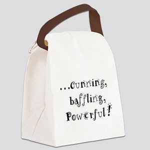 ....cunning, baffling, powerf Canvas Lunch Bag