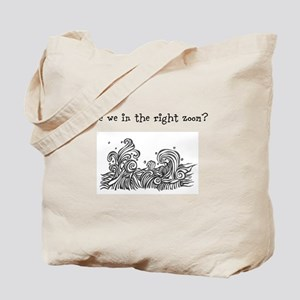 Are we in the right zoom? Tote Bag