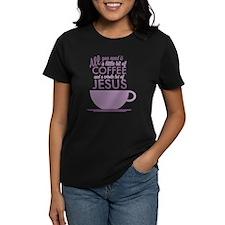 Coffee & Jesus Women's Dark T-Shirt