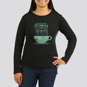 Coffee & Jesus Women's Long Sleeve Dark T-Shirt