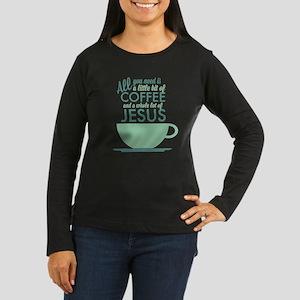 Coffee & Jesus Women's Long Sleeve Dark T-Shirt