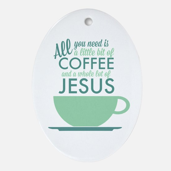 Coffee & Jesus Ornament (Oval)