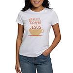 Coffee & Jesus Women's T-Shirt